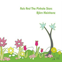 Rob And The Pinhole Stars / Björn Kleinhenz - Split