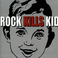 Rock Kills Kid - s/t