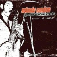 Rolando Random & The Young Soul Rebels - Fistful Of Courage