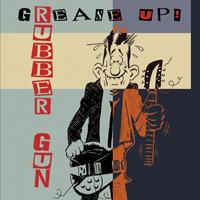 Rubber Gun - Grease Up
