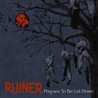 Ruiner - Prepare To Be Let Down