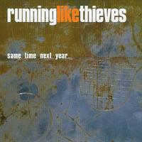 Running Like Thieves - Same Time next Year