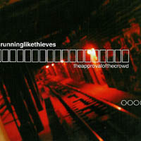 Running Like Thieves - the approvel of the crowd