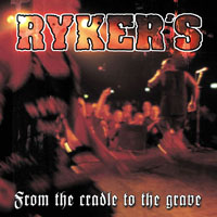 Rykers - From the Cradle To The Grave