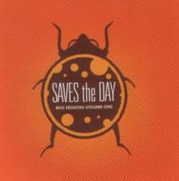 Saves The Day - Bug Sessions Volume One