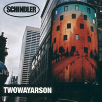 Schindler - Two Way Arson