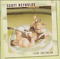 Scott Reynolds - Livin\' The Dream