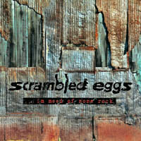 Scrambled Eggs - ... In Need Of Some Rock