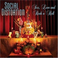 Social Distortion - Sex, Love and Rock\'n\'Roll