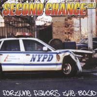 Second Chance - Fortune Favors The Bold