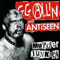GG Allin and Antisseen - Murder Junkies