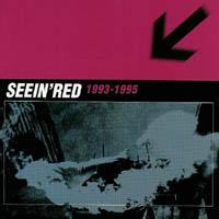 Seein Red - 1993- 1995