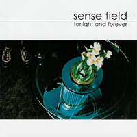 Sensefield - Tonight And Forever