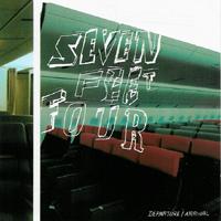 Seven Feet Four - Departure/Arrival