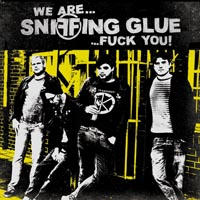 Sniffing Glue - We Are Sniffing Glue.. Fuck You!