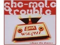 She-Male Trouble - Down The Drain