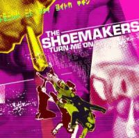 The Shoemakers - Turn Me On