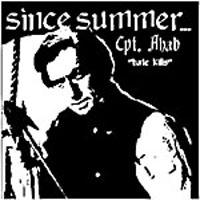 Since Summer - Cpt. Ahab