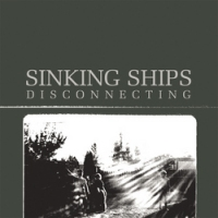 Sinking Ships - Disconnecting