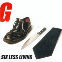 Six Less Living - A Kiss Of Steel