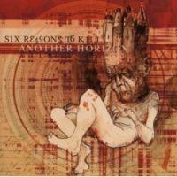 Six Reasons To Kill - Another Horizon