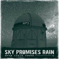 Sky Promises Rain - Deep Field South