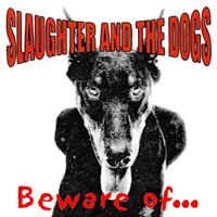 Slaughter And The Dogs - Beware Of...