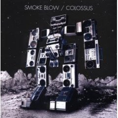 Smoke Blow  - Colossus