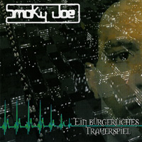 Smoky Joe - Ein Bürgerliches Trauerspiel