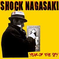 Shock Nagasaki - Year Of The Spy