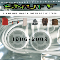 Snuff - Six Of One, Half A Dozen Of The Other – 1986-2002