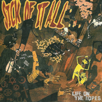 Sick Of It All - Life on the Ropes