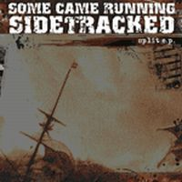 Some Came Running / Sidetracked - Split Ep 7""