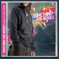 Something For Heroes - Sing it out Loud