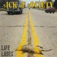 Sick of Society - Life Lines