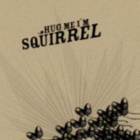 Hugh Me I´m Squirrel - S/T
