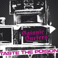 Satanic Surfers - Taste the Poison
