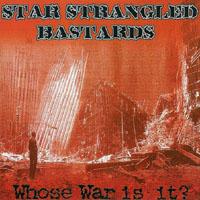 Star Strangled Bastards - Whose War is it?