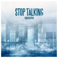 Stop Talking - Oppression