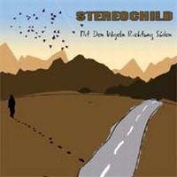 Stereochild - Mit Den Vögeln Richtung Süden
