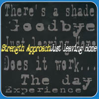 Strength Approach - Just Leaving Home