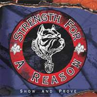 Strength For A Reason - Show And Prove