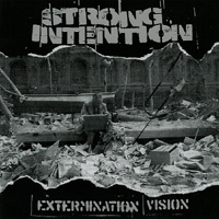 Strong Intention - Extermination Vision
