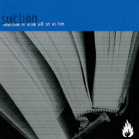 Suction - Education As Arson Will Set Us Free