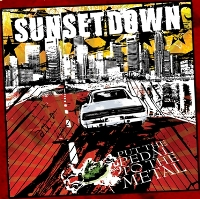 Sunsetdown - Put The Pedal To The Metal