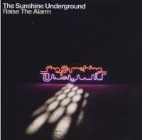 The Sunshine Underground - Raise The Alarm