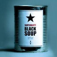 Superbutt - Black Soup