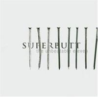 Superbutt - The Unbeatable Eleven