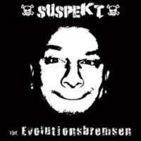 Suspekt - The Evolutionsbremsen