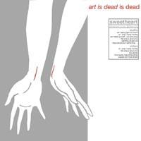 Sweetheart - Art Is Dead IS Dead